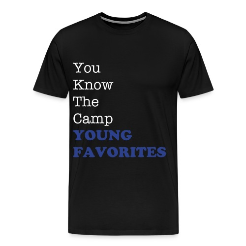 You Know The Camp Young Favorites - Men's Premium T-Shirt