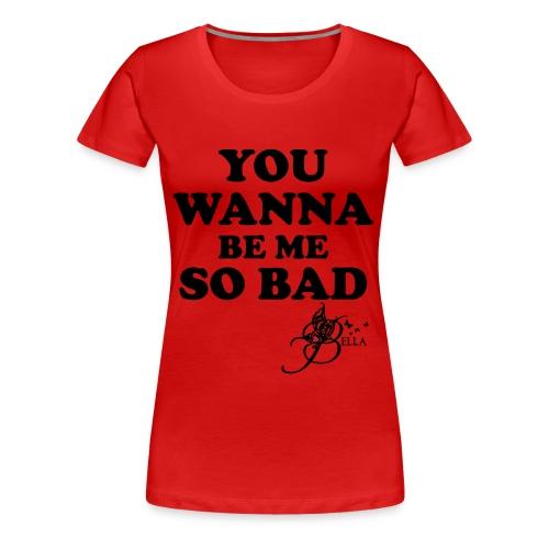 Plus Size You Wanna Be Me - Women's Premium T-Shirt