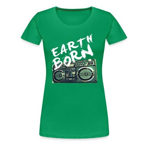 Green Ladies Earth Born teeshirt - Women's Premium T-Shirt