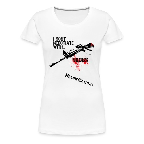 I Don't Negotiate With N00BS Womens - Women's Premium T-Shirt