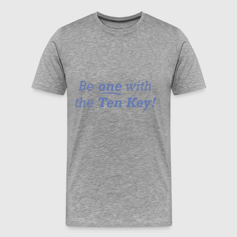 Be one with the Ten Key! - Men's Premium T-Shirt