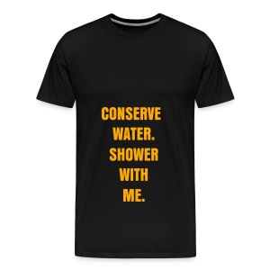 CONSERVE WATER - NEON ORANGE SPECIALTY FLEX/ANZEIGEN FONT - Men's Premium T-Shirt