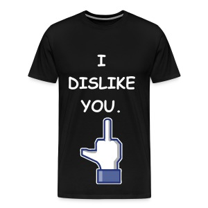 I DISLIKE YOU - WHITE FLEX/COMIC SANS FONT/MIDDE FINGER - Men's Premium T-Shirt