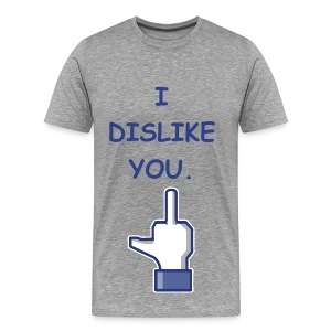 I DISLIKE YOU - ROYAL BLUE FLEX/COMIC SANS FONT/MIDDE FINGER - Men's Premium T-Shirt