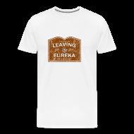 T-Shirts ~ Men's Premium T-Shirt ~ Now Leaving Eureka (Distressed) - Eureka   Robot Plunger