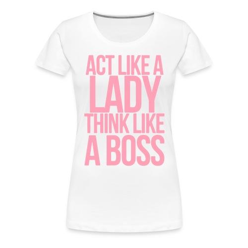 Lady Boss - Women's Premium T-Shirt