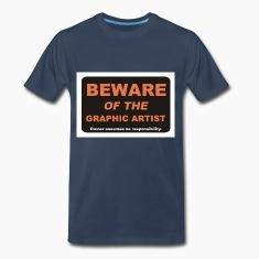 Beware of The Graphic Artist