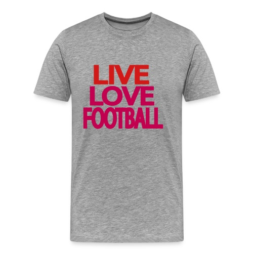 Live Love Football - Men's Premium T-Shirt