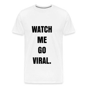 WATCH ME GO VIRAL - BLACK FLEX/ANZEIGEN FONT - Men's Premium T-Shirt
