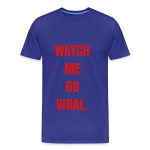 WATCH ME GO VIRAL - RED FLEX/ANZEIGEN FONT - Men's Premium T-Shirt