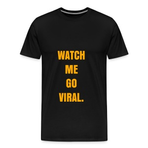 WATCH ME GO VIRAL - NEON ORANGE SPECIALTY FLEX/ANZEIGEN FONT - Men's Premium T-Shirt