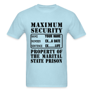 T-Shirts ~ Men's T-Shirt ~ Prisoner, Marriage State Prison, personalize for bachelor / bachelorette / anniversary parties