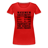 T-Shirts ~ Women's Premium T-Shirt ~ Prisoner, Marriage State Prison, personalize for bachelor / bachelorette / anniversary parties