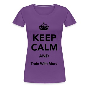 Keep Calm, TrainWithMarc - Women's Premium T-Shirt