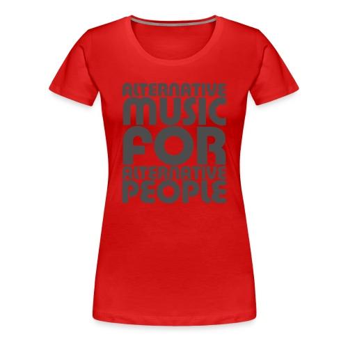 Alternative Music For Alternative People - Women's Premium T-Shirt