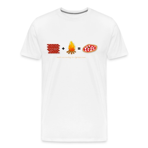 Brick + Fire = Pizza (math according to FGpizza.com) - Men's Premium T-Shirt