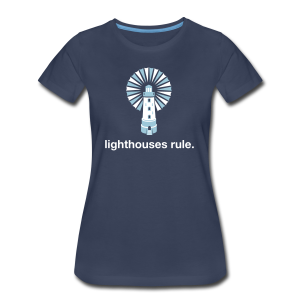 Lighthouses Rule. - Women's Premium T-Shirt