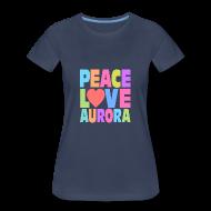 T-Shirts ~ Women's Premium T-Shirt ~ Peace Love Aurora