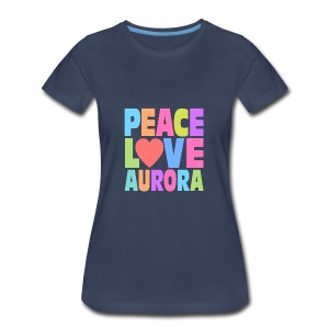 Peace Love Aurora - Women's Premium T-Shirt