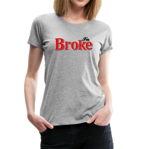 Diet Broke - Diet Coke Parody Womens Tee - Women's Premium T-Shirt