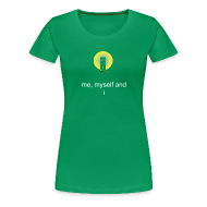 Women's T-Shirts ~ Women's Premium T-Shirt ~ me, myself and i