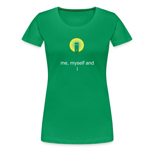 me, myself and i - Women's Premium T-Shirt