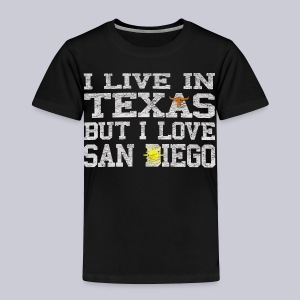 Live In Texas Love San Diego - Toddler Premium T-Shirt
