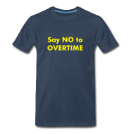 T-Shirts ~ Men's Premium T-Shirt ~ Say NO to OVERTIME