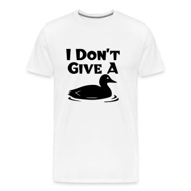 I Don't Give A Duck T-Shirts