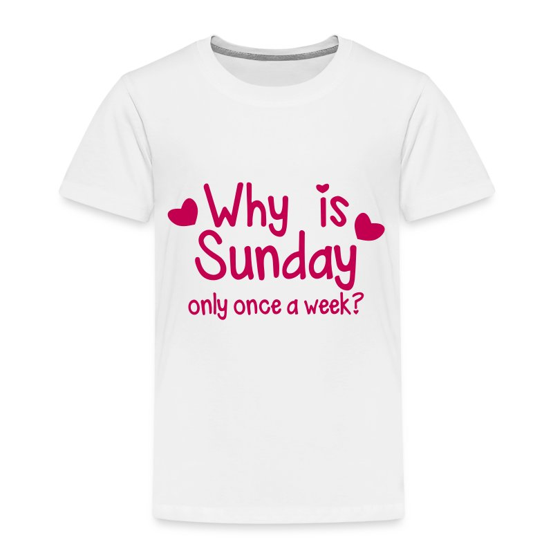 why is sunday only once a week t shirt spreadshirt