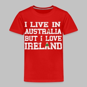 Live Austalia Love Ireland - Toddler Premium T-Shirt