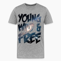 Young Wild & Free T-Shirts