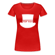 T-Shirts ~ Women's Premium T-Shirt ~ Girl's EMERGENCY TOP HAT