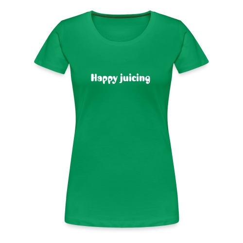 Happy juicing - Women's Premium T-Shirt
