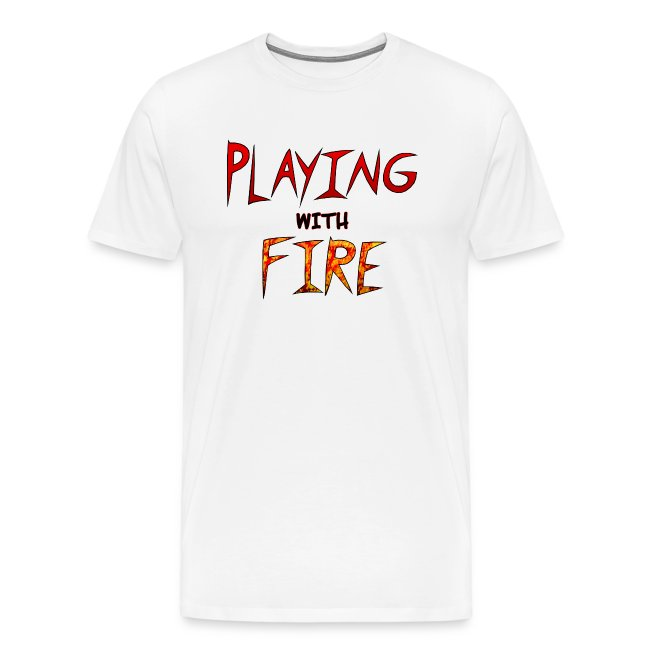 """""""Playing with Fire"""" men"""