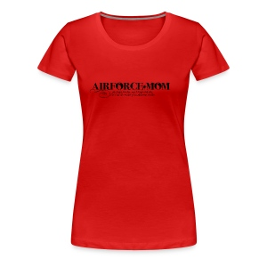 I am the Mom of an American Soldier - Women's Premium T-Shirt