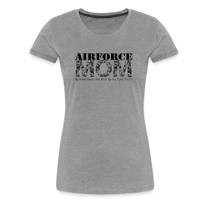 Air Force Mom MY WORLD STANDS STILL WHILE MY SON FIGHTS FOR IT - Women's Premium T-Shirt