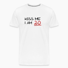 kiss me i am 20  birthday T-Shirts