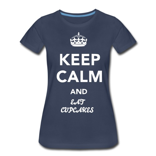 Keep Calm and Eat Cupcakes - Women's Premium T-Shirt