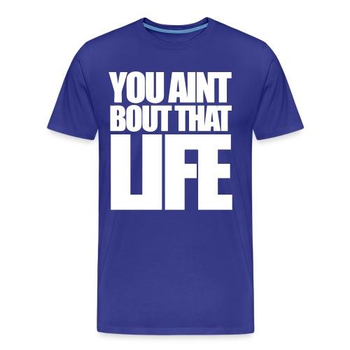 You aint - Men's Premium T-Shirt
