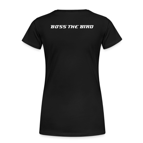 Women's Premium T-Shirt - Show your support for the working class and give your BOSS THE BIRD!!!!!