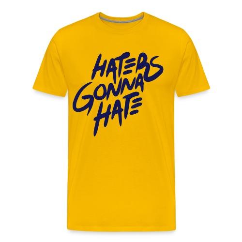 Haters Gonna Hate Mens Tee - Men's Premium T-Shirt