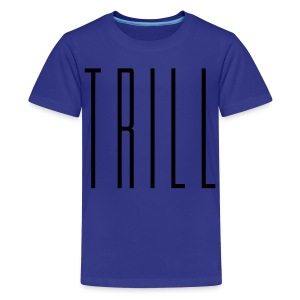 Trill Kids' Shirts - stayflyclothing.com - Kids' Premium T-Shirt