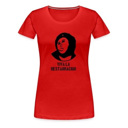 Viva La Restauracion - Choose Your Color - Women's Premium T-Shirt
