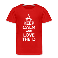 Baby & Toddler Shirts ~ Toddler Premium T-Shirt ~ Keep Calm And Love The D