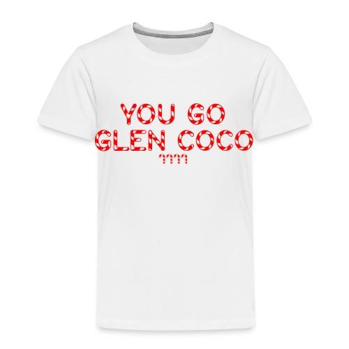 Toddler 'You Go Glen Coco' Tee - Toddler Premium T-Shirt