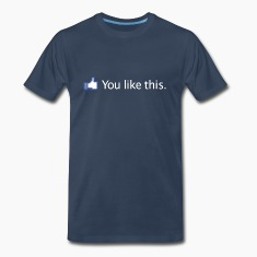 FACEBOOK YOU LIKE THIS T-Shirts