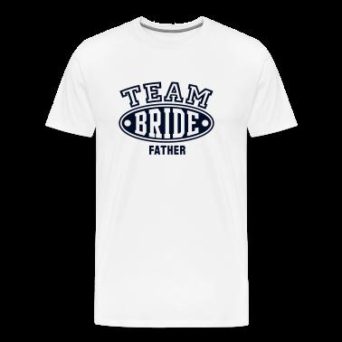 TEAM BRIDE - FATHER T-Shirt