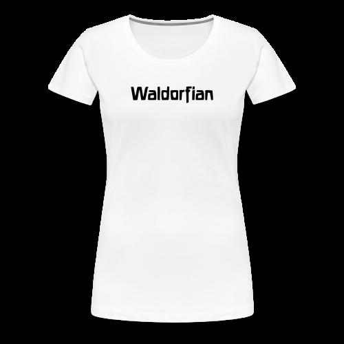 Waldorfian - Women's Premium T-Shirt