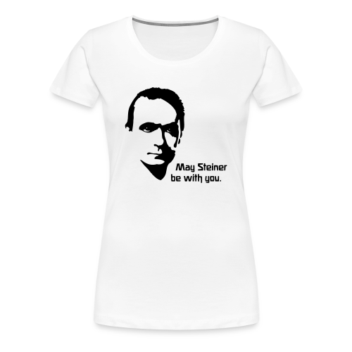 May Steiner be with you - Women's Premium T-Shirt
